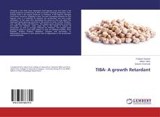 Bookcover of TIBA- A growth Retardant