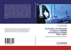 Bookcover of Evaluation of industrial company's OHSMS according to OHSAS 18001:2007