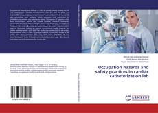 Обложка Occupation hazards and safety practices in cardiac catheterization lab