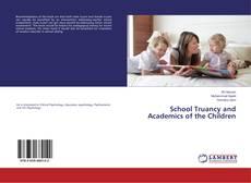 Bookcover of School Truancy and Academics of the Children