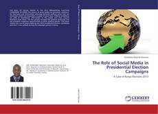 Bookcover of The Role of Social Media in Presidential Election Campaigns