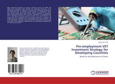 Bookcover of Pre-employment VET Investment Strategy for Developing Countries