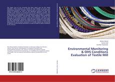 Bookcover of Environmental Monitoring & OHS Conditions Evaluation of Textile Mill