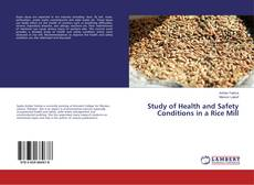 Bookcover of Study of Health and Safety Conditions in a Rice Mill
