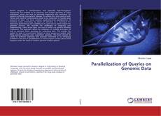 Bookcover of Parallelization of Queries on Genomic Data