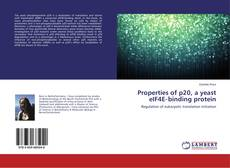 Bookcover of Properties of p20, a yeast eIF4E‐binding protein