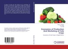 Bookcover of Economics of Production And Marketing of Cole Crops