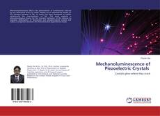 Bookcover of Mechanoluminescence of Piezoelectric Crystals
