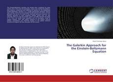 Copertina di The Galerkin Approach for the Einstein-Boltzmann Equation