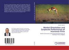 Bookcover of Market Orientation and Corporate Performance of Insurance Firms