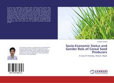 Socio-Economic Status and Gender Role of Cereal Seed Producers kitap kapağı