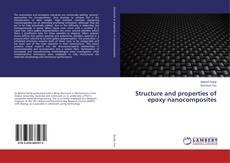 Bookcover of Structure and properties of epoxy nanocomposites