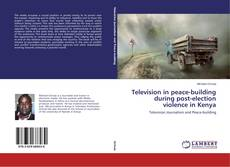 Buchcover von Television in peace-building during post-election violence in Kenya