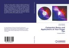 Bookcover of Computers Basics and Applications at Your Finger Tips