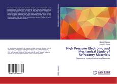 High Pressure Electronic and Mechanical Study of Refractory Materials的封面