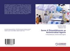 Couverture de Some 4-Thiazolidinones as Antimicrobial Agents