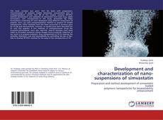 Capa do livro de Development and characterization of nano-suspensions of simvastatin