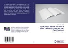 Borítókép a  Style and Rhetoric in Festus Iyayi's Violence,Heroes,and The Contract - hoz