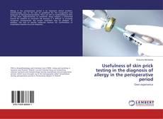 Usefulness of skin prick testing in the diagnosis of allergy in the perioperative period kitap kapağı