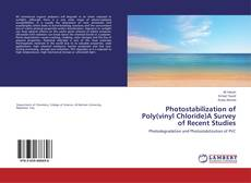 Bookcover of Photostabilization of Poly(vinyl Chloride)A Survey of Recent Studies