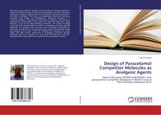 Bookcover of Design of Paracetamol Competitor Molecules as Analgesic Agents