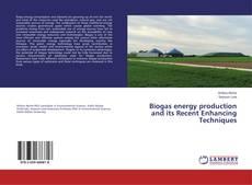 Buchcover von Biogas energy production and its Recent Enhancing Techniques