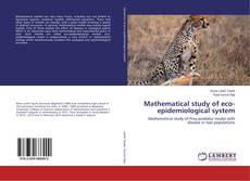 Bookcover of Mathematical study of eco-epidemiological system