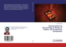 Обложка Conservatism in Accounting: A Study of Indian, US & Japanese Companies