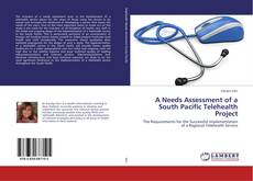 Bookcover of A Needs Assessment of a South Pacific Telehealth Project