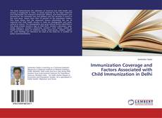 Buchcover von Immunization Coverage and Factors Associated with Child Immunization in Delhi
