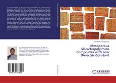 Bookcover of Mesoporous Silica/Terpolyimide Composites with Low Dielectric Constant