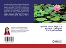 Bookcover of Updike's Rabbit Saga as a Cultural Critique of American Ideology