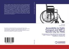 Bookcover of Accessibility to Public Transport and NMT in Nairobi City for PWDs