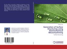 Portada del libro de Generation of Surface Structuring using Electrochemical Micromachining