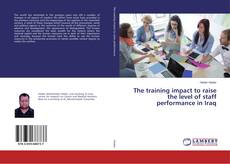 The training impact to raise the level of staff performance in Iraq kitap kapağı