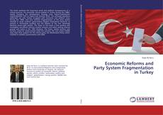Bookcover of Economic Reforms and Party System Fragmentation in Turkey