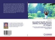 Bookcover of Accredited Health Activists (ASHAs) and Health Status of Villagers