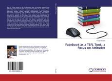 Bookcover of Facebook as a TEFL TooL: a Focus on Attitudes