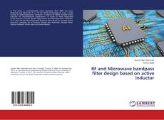 Copertina di RF and Microwave bandpass filter design based on active inductor