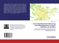 Couverture de Local Development Planning and Management in Rural Districts of Zambia