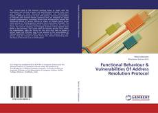 Bookcover of Functional Behaviour & Vulnerabilities Of Address Resolution Protocol
