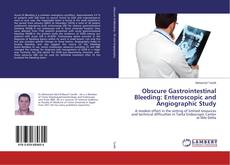 Obscure Gastrointestinal Bleeding: Enteroscopic and Angiographic Study kitap kapağı