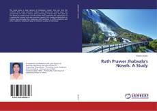 Ruth Prawer Jhabvala's Novels: A Study kitap kapağı
