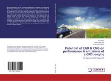 Potential of EGR & CNG on performance & emissions of a CRDI engine的封面