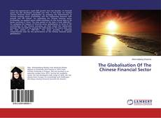 Copertina di The Globalisation Of The Chinese Financial Sector