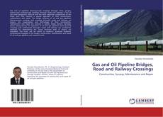Capa do livro de Gas and Oil Pipeline Bridges, Road and Railway Crossings
