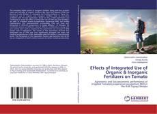 Portada del libro de Effects of Integrated Use of Organic & Inorganic Fertilizers on Tomato