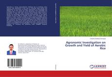 Copertina di Agronomic Investigation on Growth and Yield of Aerobic Rice