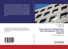 Bookcover of Solar Spectrum Modulation By Chromogenic Thin Film Material