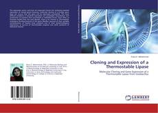 Bookcover of Cloning and Expression of a Thermostable Lipase